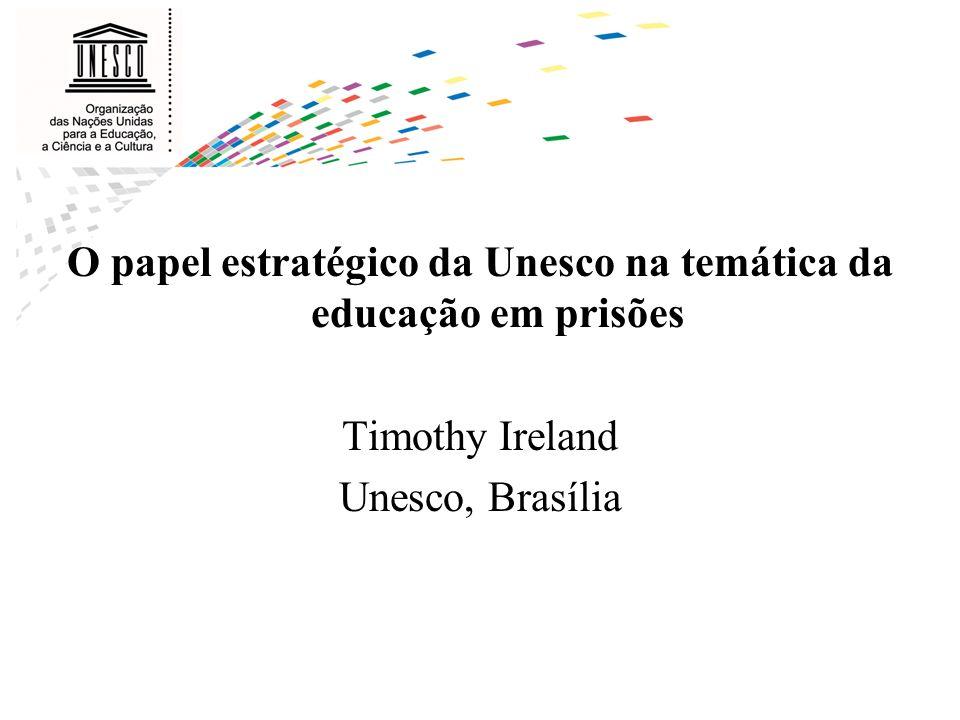 O papel estratégico da Unesco na temática da educação em prisões