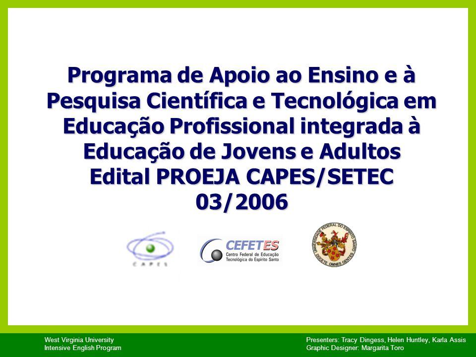 Programa de Apoio ao Ensino e à Pesquisa Científica e Tecnológica em Educação Profissional integrada à Educação de Jovens e Adultos Edital PROEJA CAPES/SETEC 03/2006