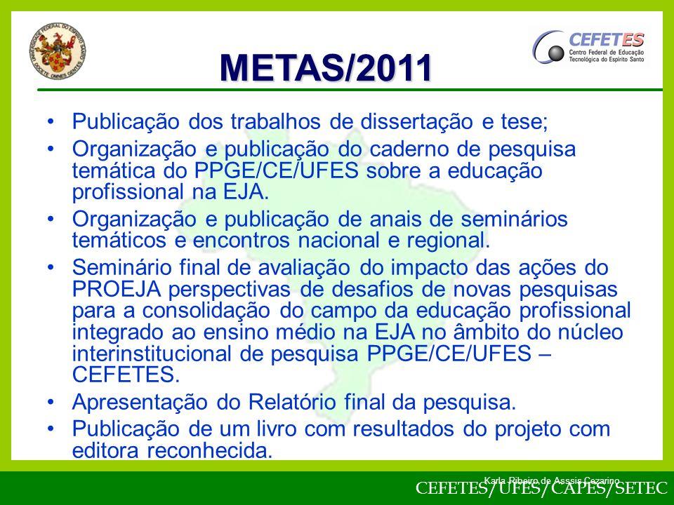 METAS/2011 Publicação dos trabalhos de dissertação e tese;