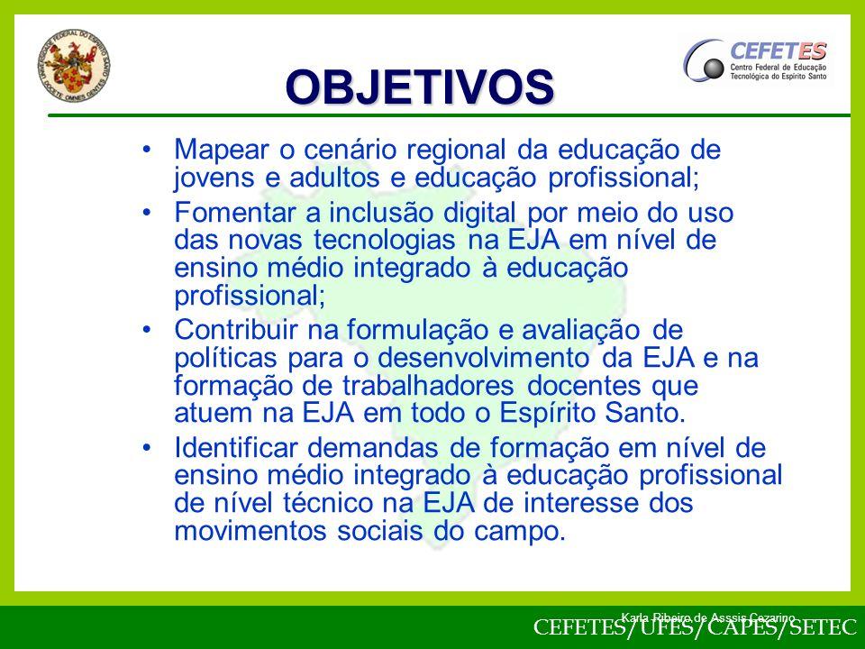 OBJETIVOS Mapear o cenário regional da educação de jovens e adultos e educação profissional;