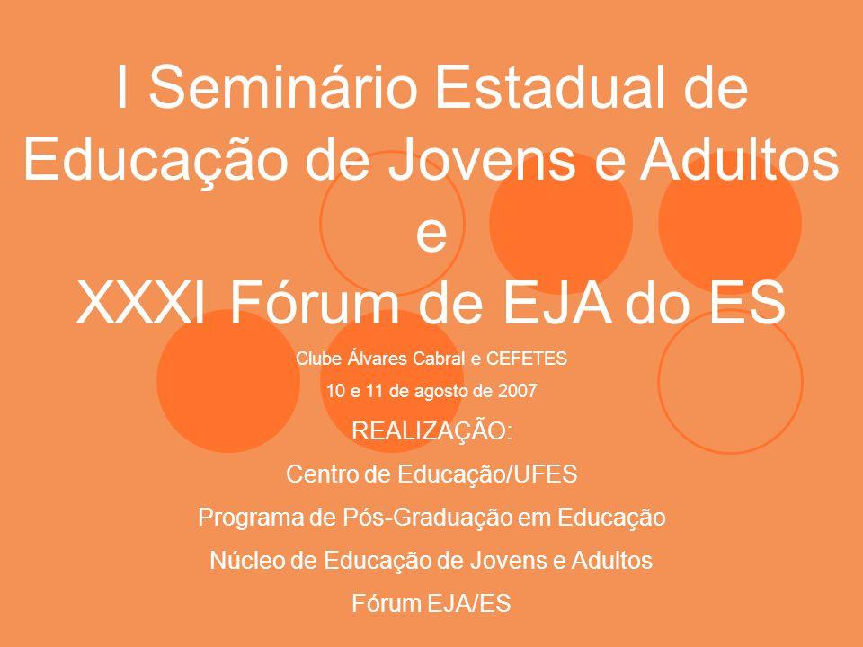 I Seminário Estadual de Educação de Jovens e Adultos e XXXI Fórum de EJA do ES