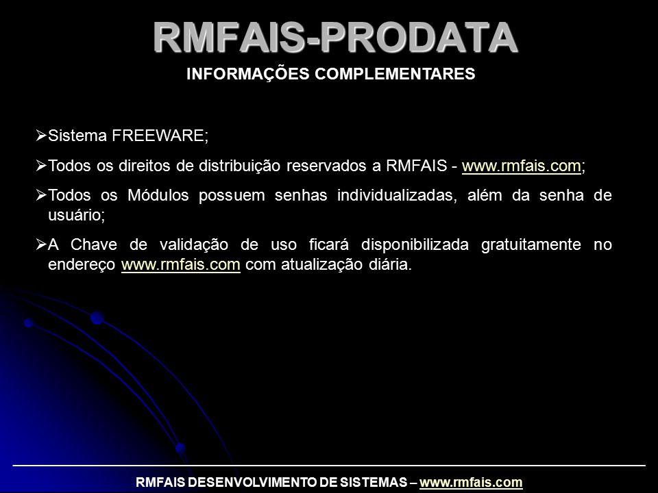 RMFAIS-PRODATA INFORMAÇÕES COMPLEMENTARES Sistema FREEWARE;