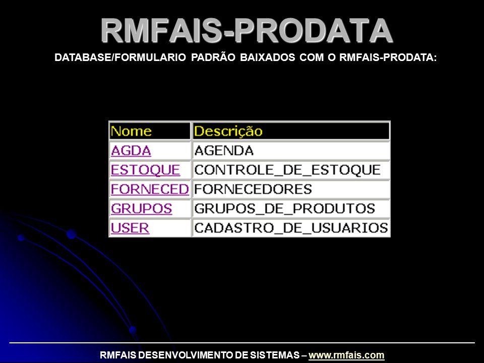 RMFAIS-PRODATA DATABASE/FORMULARIO PADRÃO BAIXADOS COM O RMFAIS-PRODATA: