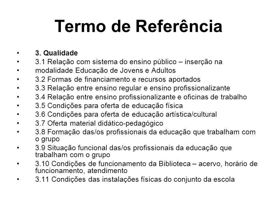 Termo de Referência 3. Qualidade