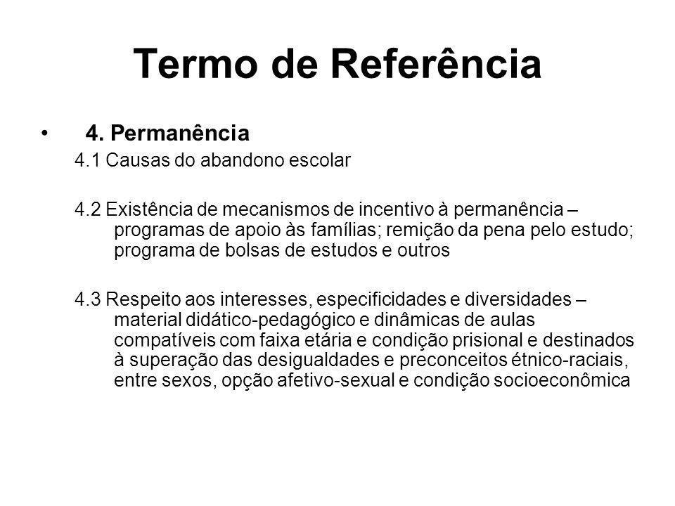 Termo de Referência 4. Permanência 4.1 Causas do abandono escolar