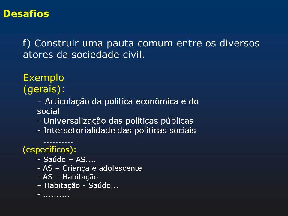 - Articulação da política econômica e do social