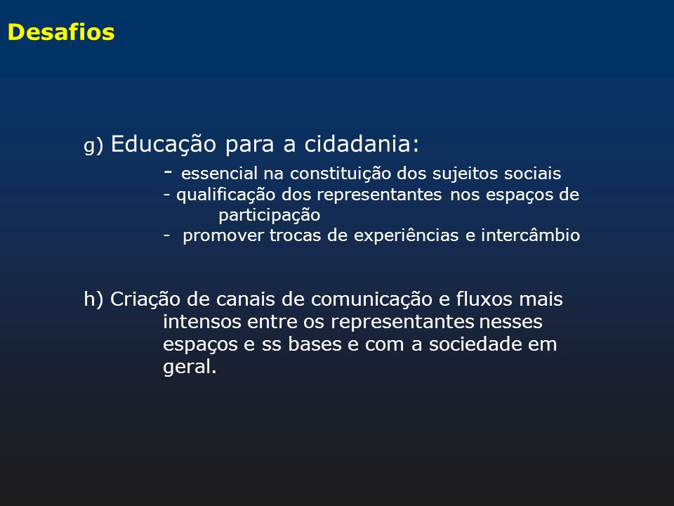 - essencial na constituição dos sujeitos sociais