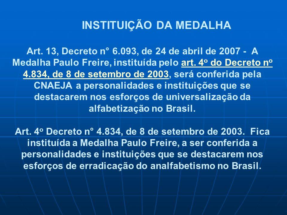 INSTITUIÇÃO DA MEDALHA Art. 13, Decreto n° 6