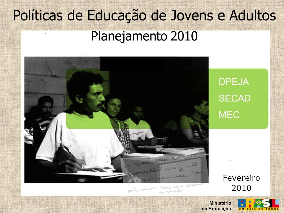 Políticas de Educação de Jovens e Adultos Planejamento 2010