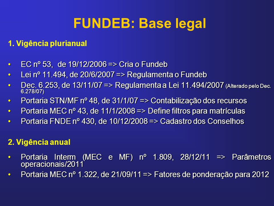 FUNDEB: Base legal 1. Vigência plurianual