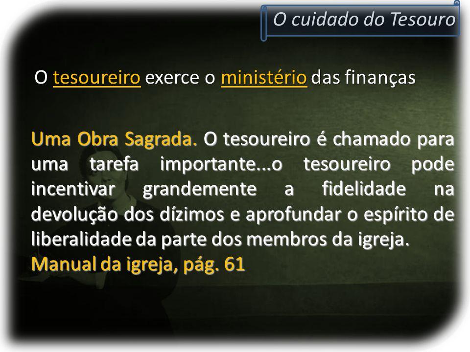 O cuidado do Tesouro O tesoureiro exerce o ministério das finanças.
