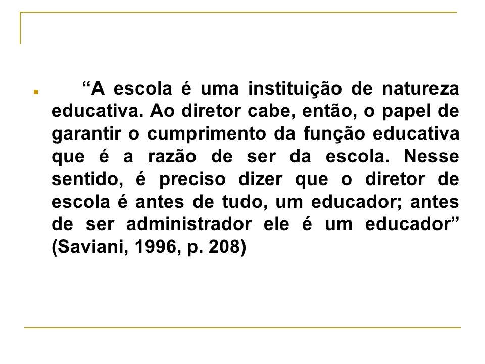 A escola é uma instituição de natureza educativa