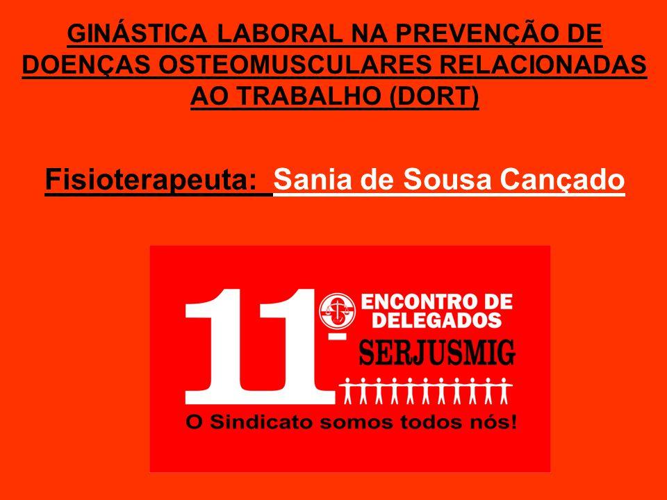 Fisioterapeuta: Sania de Sousa Cançado