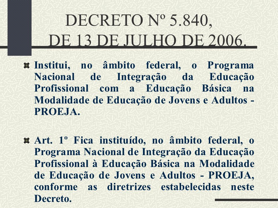 DECRETO Nº 5.840, DE 13 DE JULHO DE 2006.