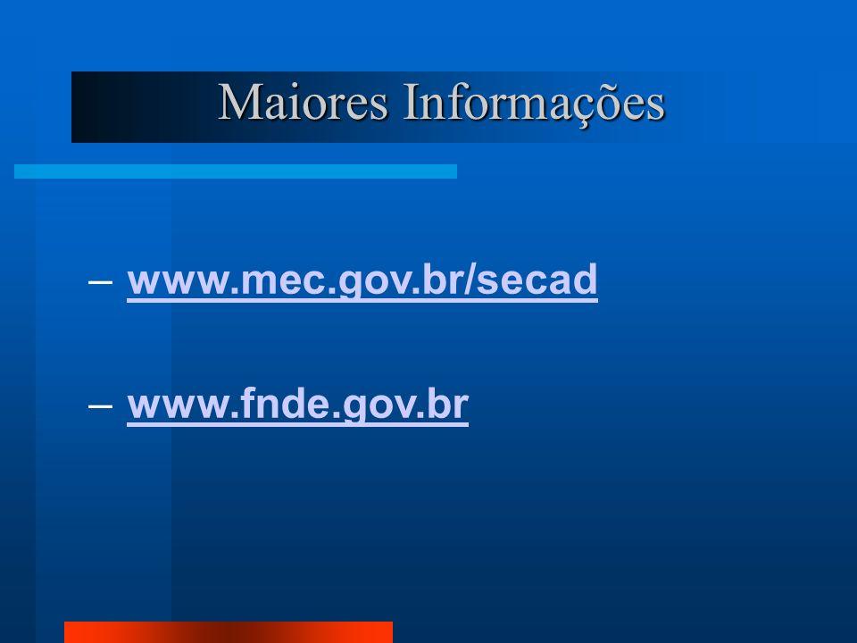 Maiores Informações www.mec.gov.br/secad www.fnde.gov.br 25
