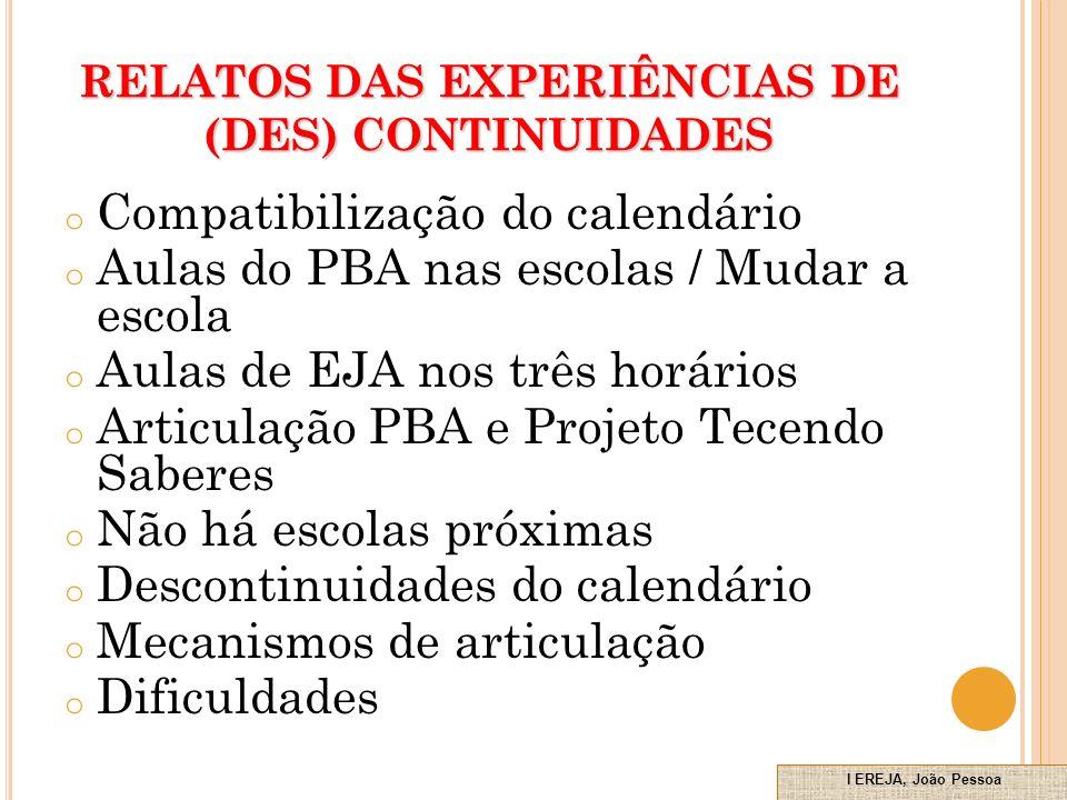RELATOS DAS EXPERIÊNCIAS DE (DES) CONTINUIDADES