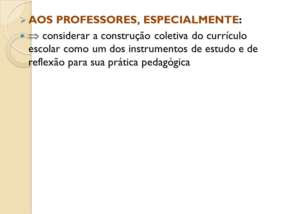 AOS PROFESSORES, ESPECIALMENTE: