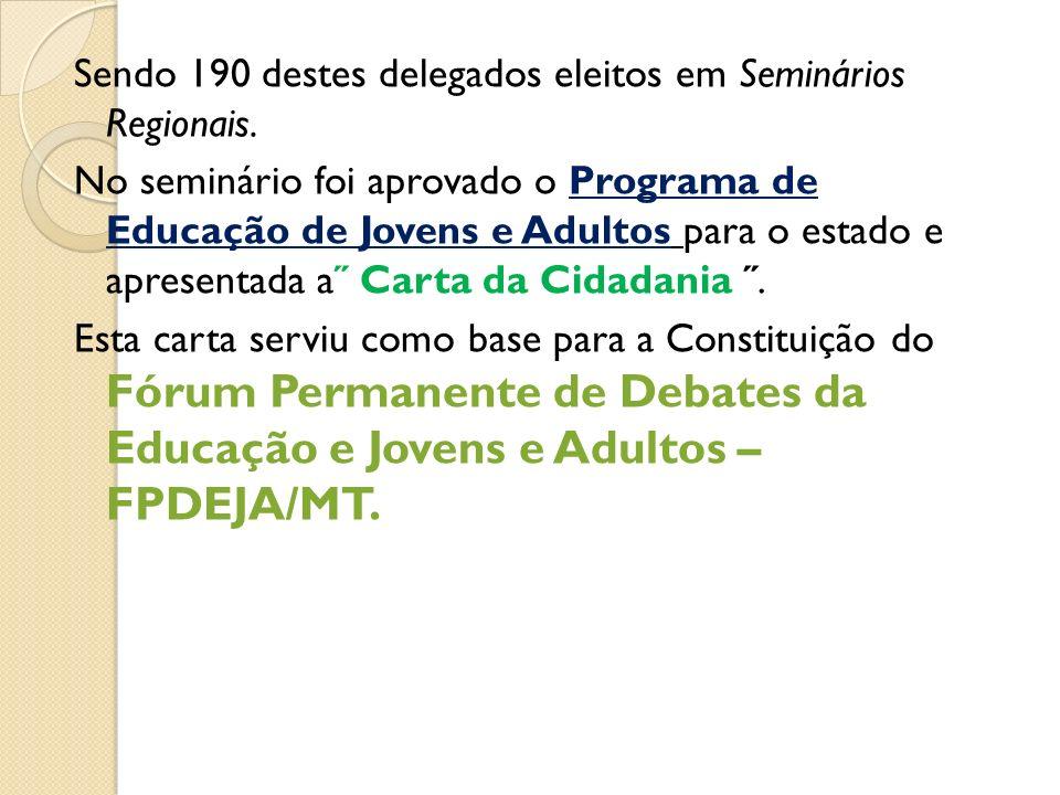 Sendo 190 destes delegados eleitos em Seminários Regionais