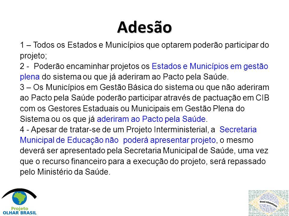 Adesão 1 – Todos os Estados e Municípios que optarem poderão participar do projeto;
