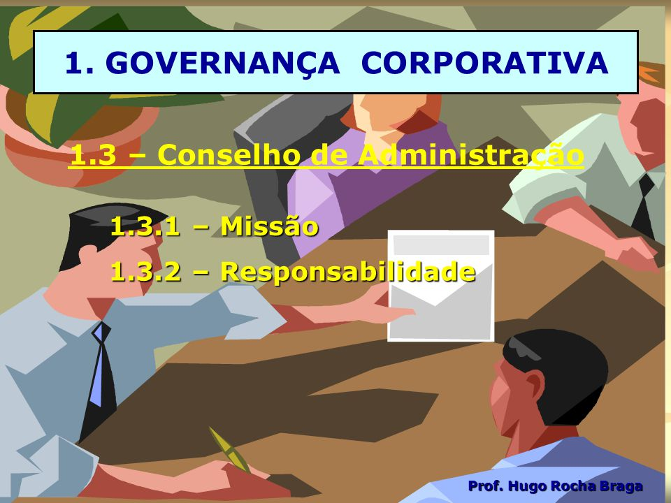 1. GOVERNANÇA CORPORATIVA