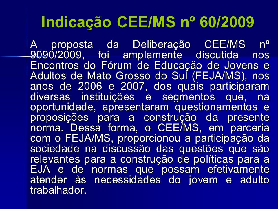 Indicação CEE/MS nº 60/2009