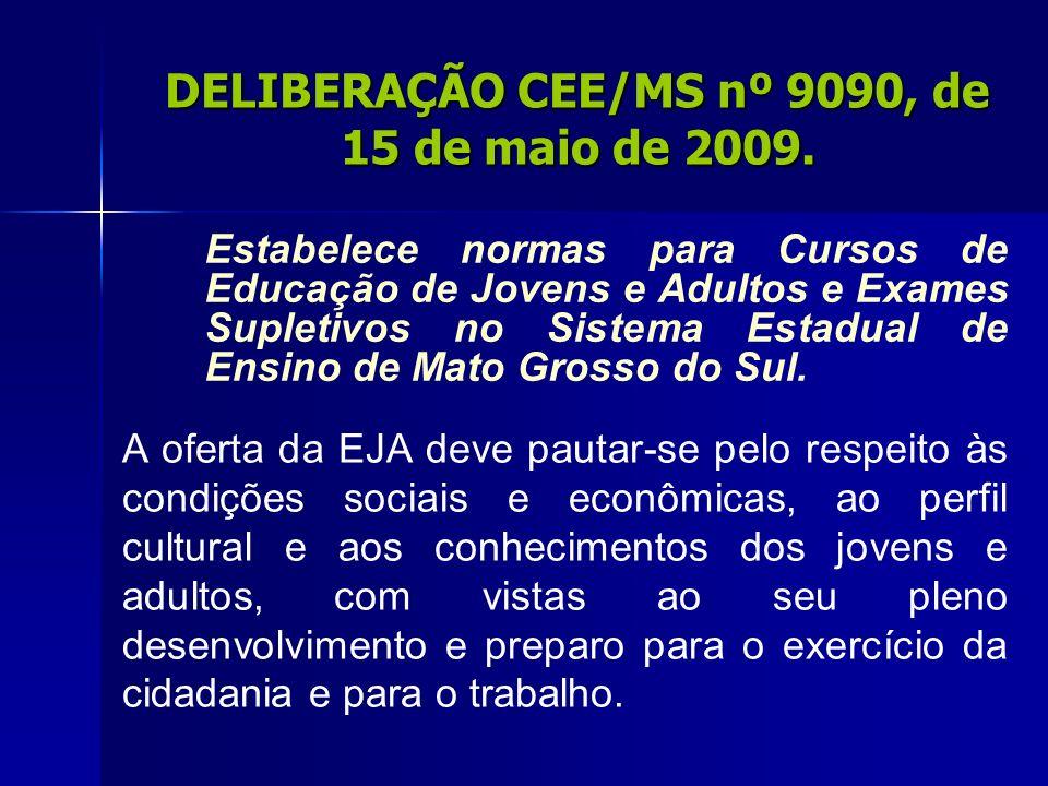 DELIBERAÇÃO CEE/MS nº 9090, de 15 de maio de 2009.