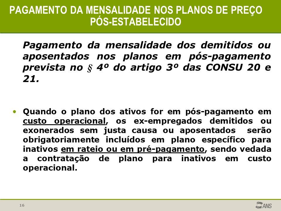 PAGAMENTO DA MENSALIDADE NOS PLANOS DE PREÇO PÓS-ESTABELECIDO