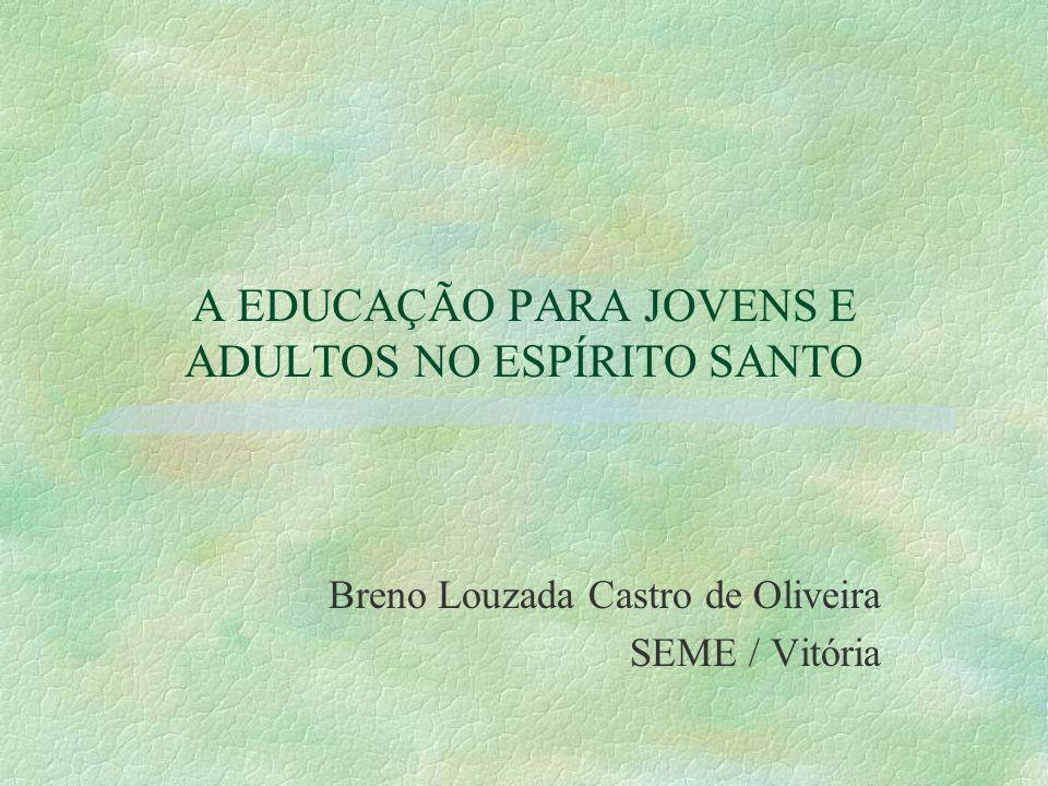 A EDUCAÇÃO PARA JOVENS E ADULTOS NO ESPÍRITO SANTO