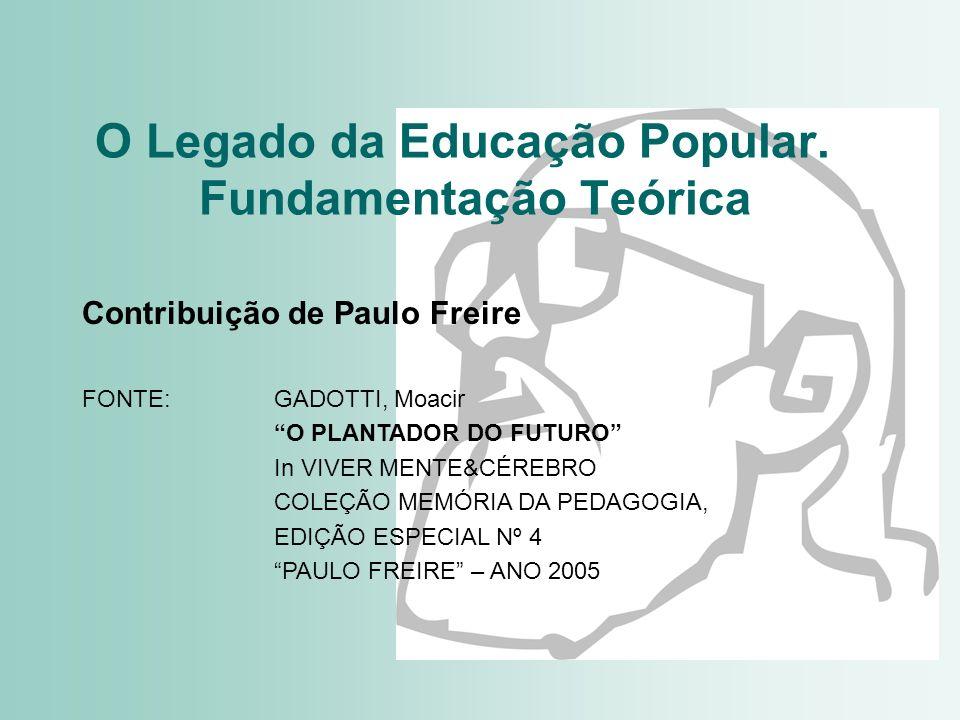 O Legado da Educação Popular. Fundamentação Teórica