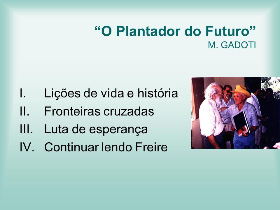 O Plantador do Futuro M. GADOTI