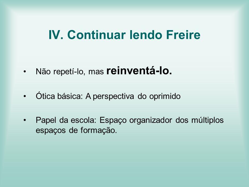 IV. Continuar lendo Freire
