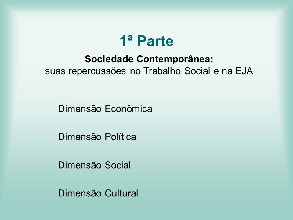 1ª Parte Sociedade Contemporânea: