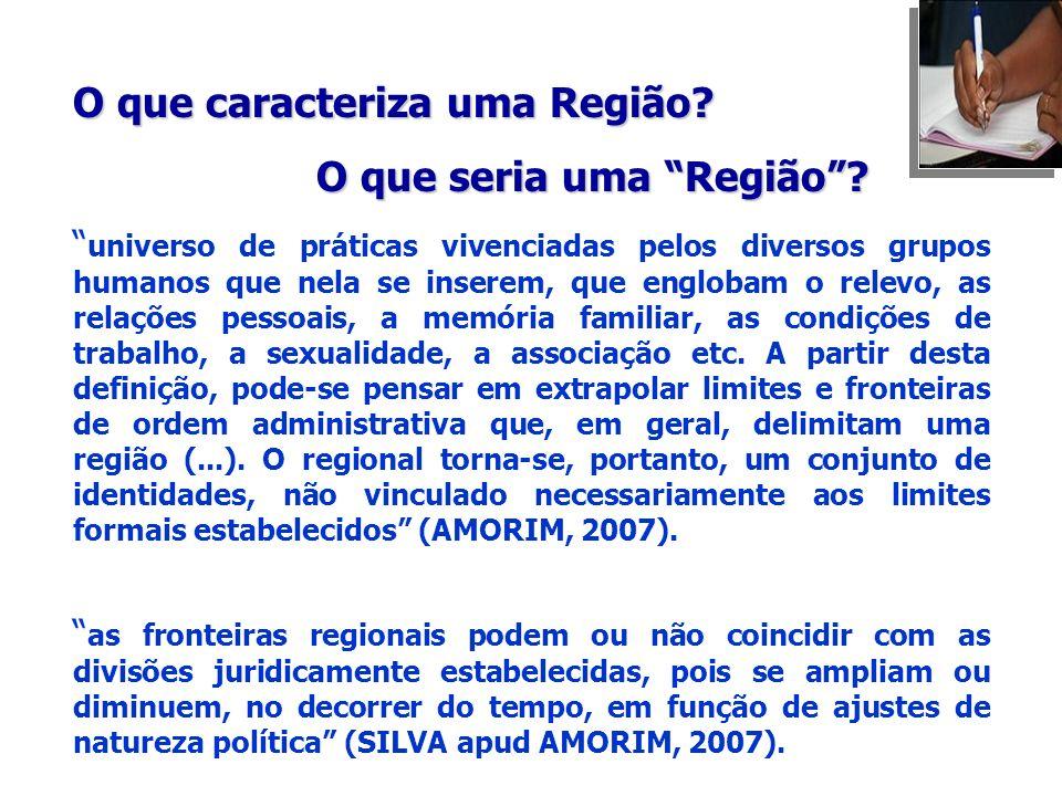 O que caracteriza uma Região O que seria uma Região