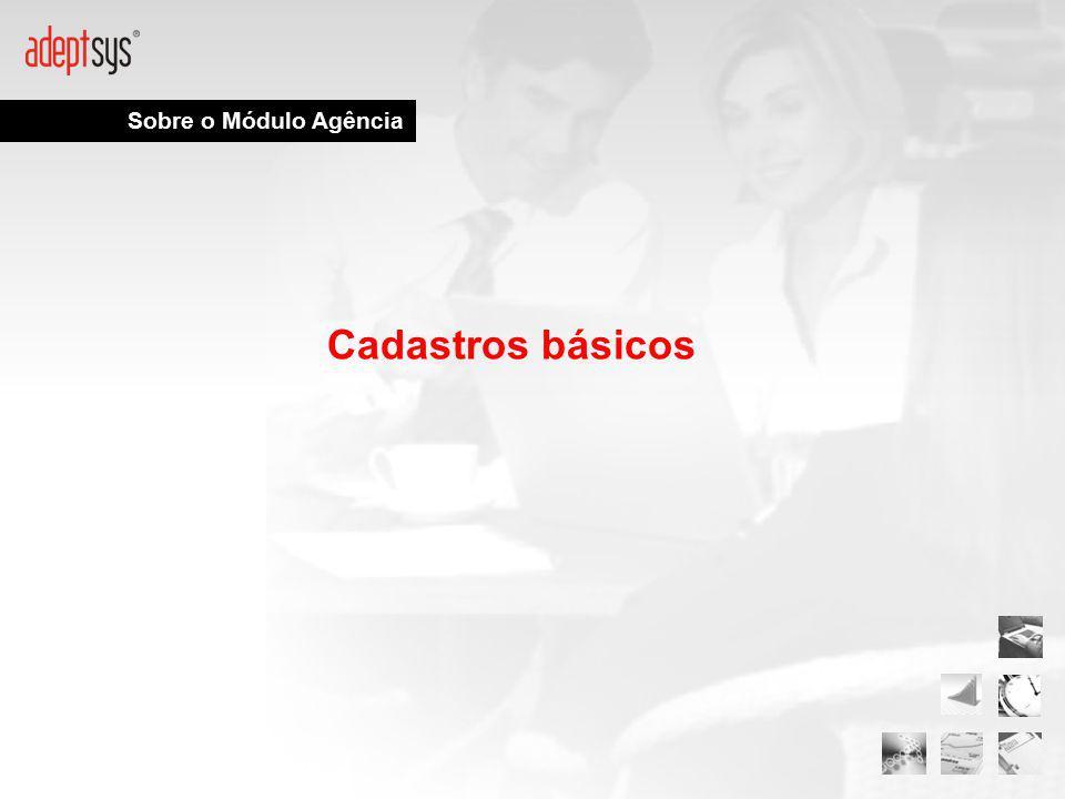 Sobre o Módulo Agência Cadastros básicos