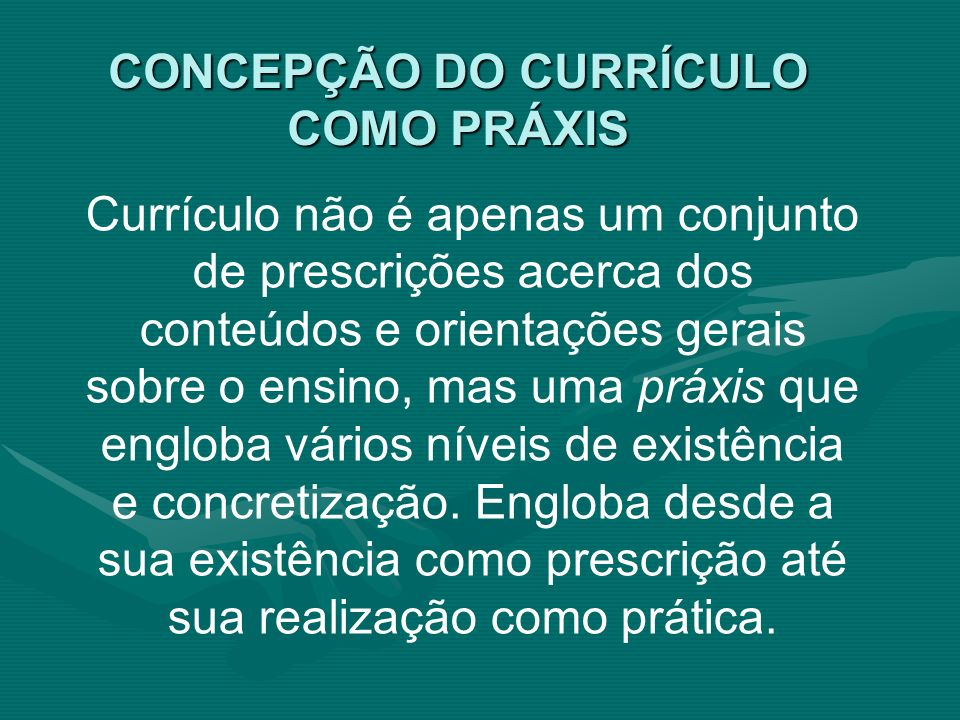 CONCEPÇÃO DO CURRÍCULO COMO PRÁXIS
