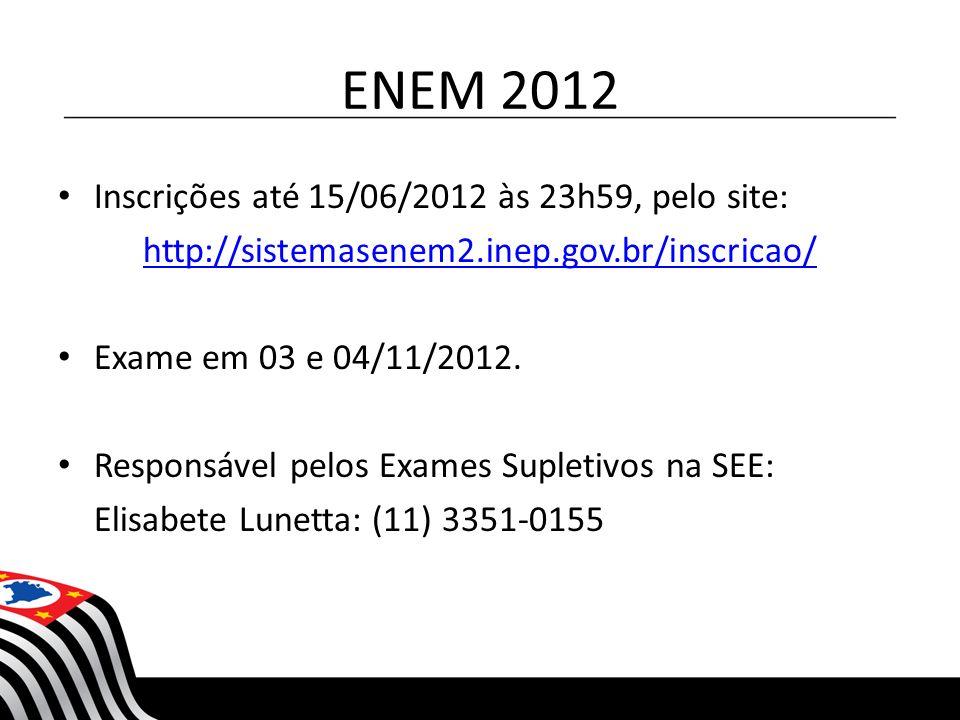 ENEM 2012 Inscrições até 15/06/2012 às 23h59, pelo site: