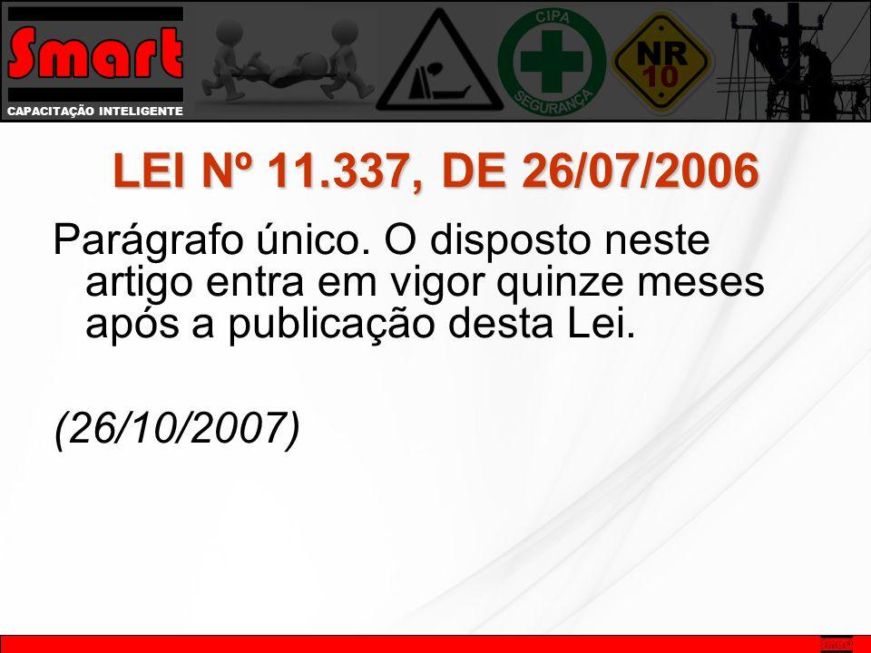 LEI Nº 11.337, DE 26/07/2006 Parágrafo único.