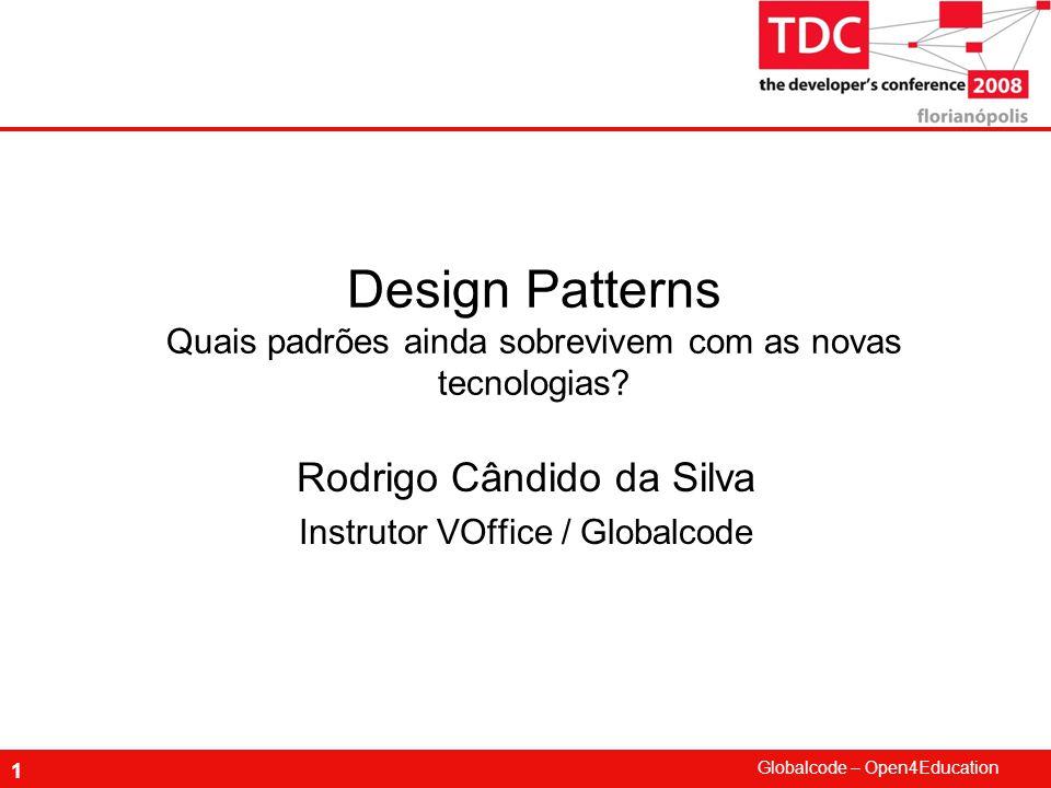 Rodrigo Cândido da Silva Instrutor VOffice / Globalcode
