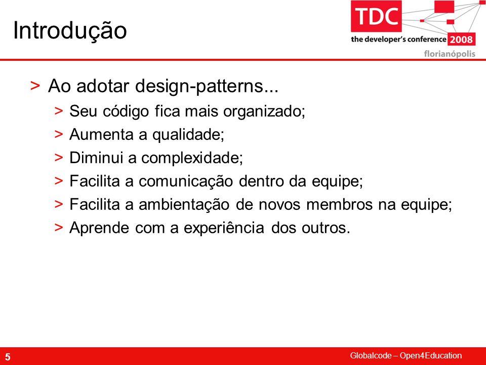 Introdução Ao adotar design-patterns...
