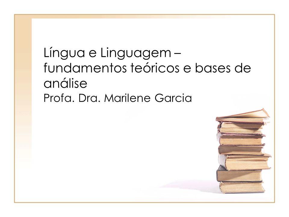 Língua e Linguagem – fundamentos teóricos e bases de análise