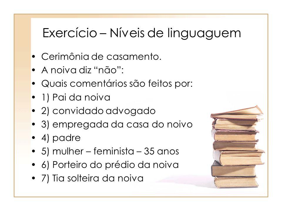 Exercício – Níveis de linguaguem