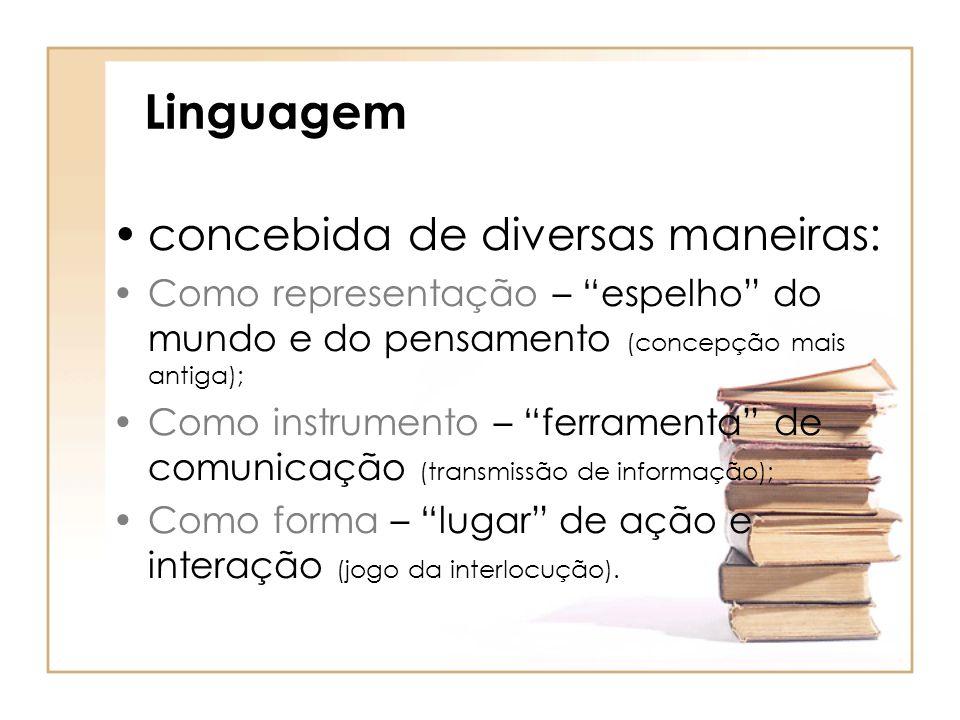 Linguagem concebida de diversas maneiras: