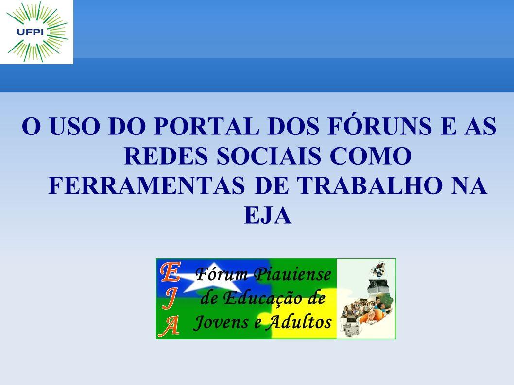 O USO DO PORTAL DOS FÓRUNS E AS REDES SOCIAIS COMO FERRAMENTAS DE TRABALHO NA EJA