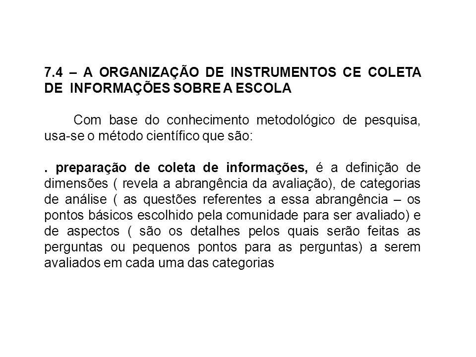 7.4 – A ORGANIZAÇÃO DE INSTRUMENTOS CE COLETA DE INFORMAÇÕES SOBRE A ESCOLA