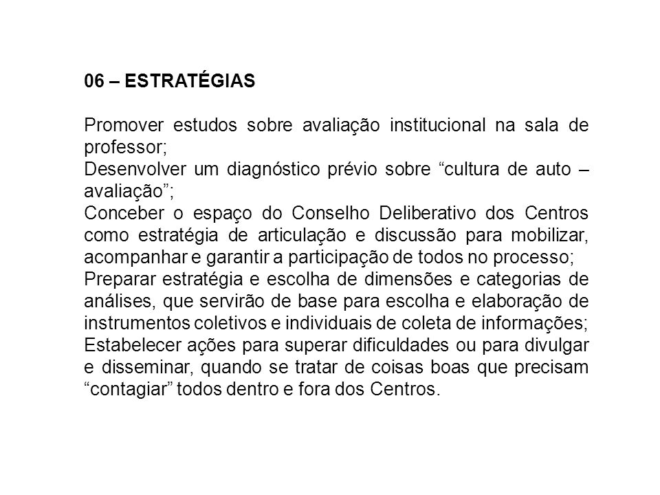 06 – ESTRATÉGIASPromover estudos sobre avaliação institucional na sala de professor;