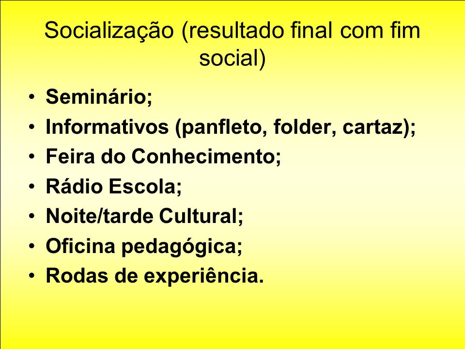 Socialização (resultado final com fim social)