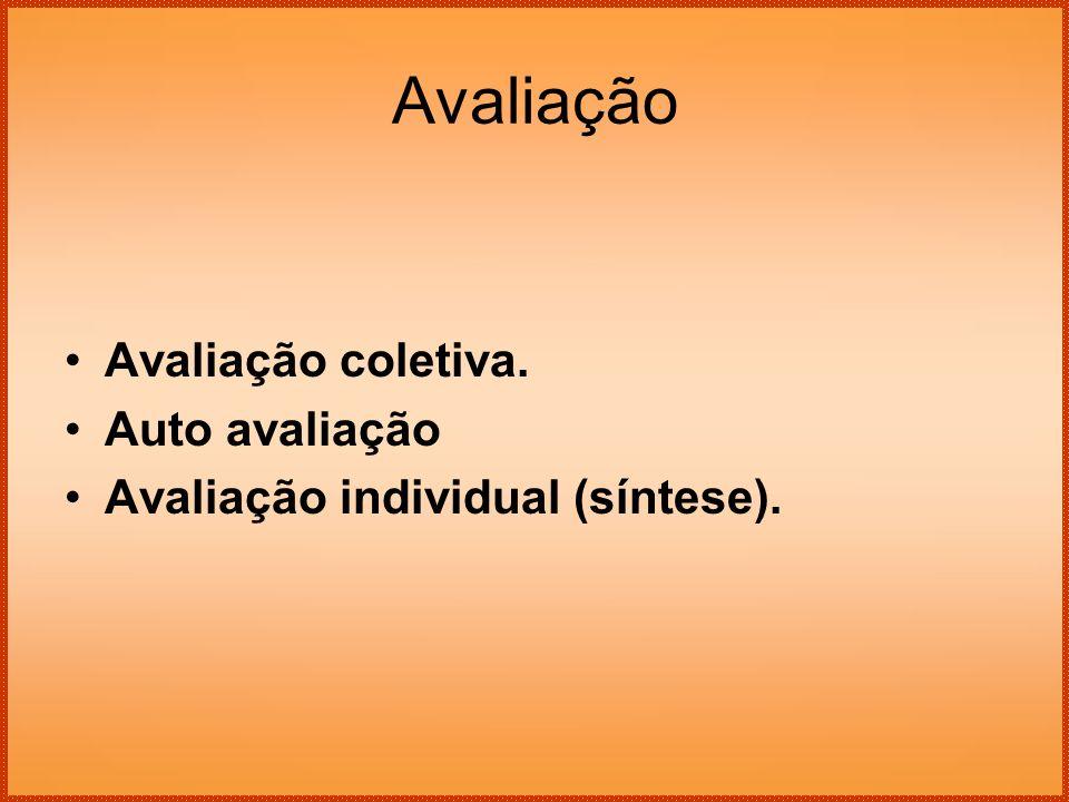 Avaliação Avaliação coletiva. Auto avaliação