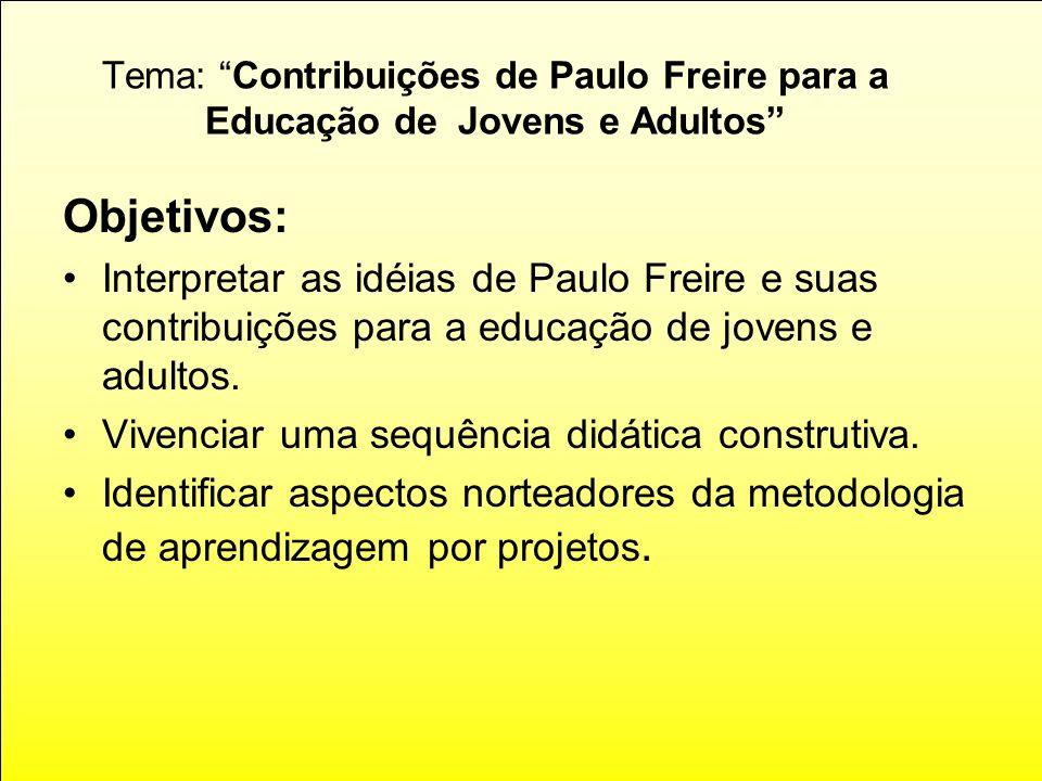 Tema: Contribuições de Paulo Freire para a Educação de Jovens e Adultos