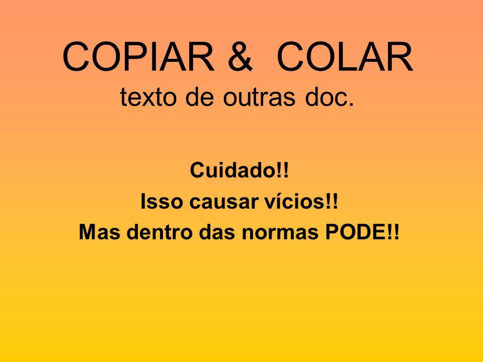 COPIAR & COLAR texto de outras doc.