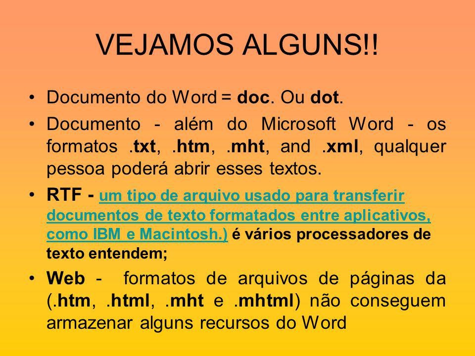 VEJAMOS ALGUNS!! Documento do Word = doc. Ou dot.